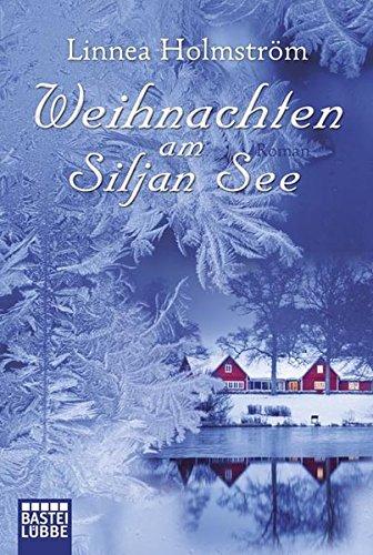 Weihnachten am Siljansee (Lübbe Belletristik) Taschenbuch – 14. Oktober 2011 Linnea Holmström Bastei Lübbe (Bastei Verlag) 3404165772 FICTION / General