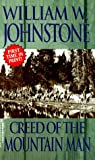 Creed of the Mountain Man, William W. Johnstone and Kensington Publishing Corporation Staff, 0821762583