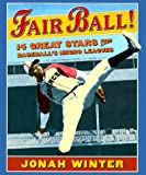 Fair Ball!, Jonah Winter, 0590394649