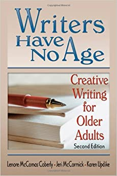 Writers Have No Age: Creative Writing for Older Adults, Second Edition