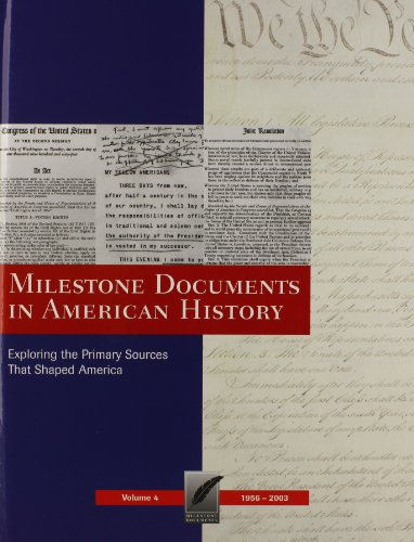 4: Milestone Documents in American History: Exploring the Primary Sources That Shaped America: 1956-2003