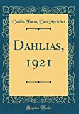 Amazon / Forgotten Books: Dahlias, 1921 Classic Reprint (Dahlia Farm East Moriches)