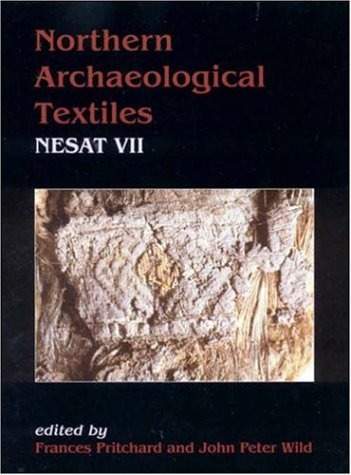 northern-archaeological-textiles-nesat-vii-textile-symposium-in-edinburgh-5th-7th-may-1999