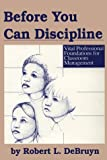 Before You Can Discipline, DeBruyn, Robert L., 0914607030