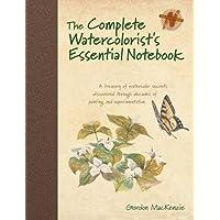 Complete Watercolorist's Essential Notebook
