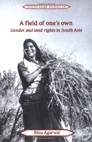 A Field of One's Own: Gender and Land Rights in South Asia (Cambridge South Asian Studies)