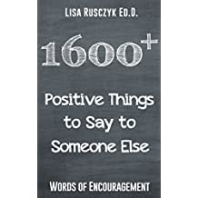 1600+ Positive Things to Say to Someone Else: Words of Encouragement
