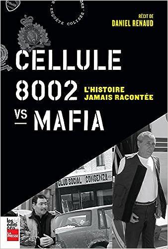 Renaud Daniel (2016) - Cellule 8002 Vs Mafia : l' Histoire Jamais Racontee