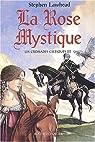Les Croisades celtiques, tome 3 : La Rose mystique par Lawhead