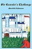 Sir Gawain's Challenge, Meredith Lahmann, 1418477192