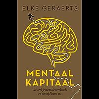 Mentaal Kapitaal (E-boek - ePub formaat): versterk je mentale veerkracht en vermijd burn-out