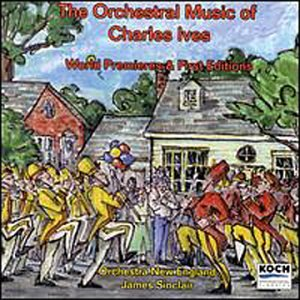 The Orchestral Music of Charles Ives by Koch International Classics