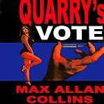 Quarry's Vote: A Quarry Novel, Book #5   Max Allan Collins