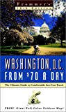 Frommer's Washington, D. C. from $70 a Day, Frommer's Staff, 0028630521