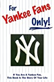 For Yankee Fans Only!, Rich Wolfe, 0972924906