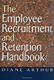 img - for The Employee Recruitment and Retention Handbook book / textbook / text book