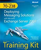 img - for MCITP Self-Paced Training Kit (Exam 70-238): Deploying Messaging Solutions with Microsoft Exchange Server 2007 book / textbook / text book