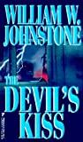The Devil's Kiss, William W. Johnstone and Kensington Publishing Corporation Staff, 0786010037