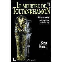 LE MEURTRE DE TOUTANKHAMON