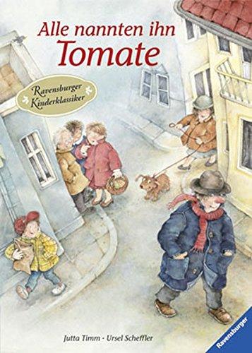 Alle nannten ihn Tomate (Ravensburger Kinderklassiker)