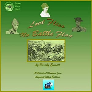 Moon over Natal: Love Flies No Battle Flag Audiobook