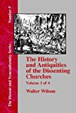 History and Antiquities of the Dissenting Churches -, Walter Wilson, 1579786154