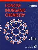 Concise Inorganic Chemistry U. K., Lee, J. D., 0412788209