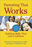 : Parenting That Works: Building Skills That Last a Lifetime (LifeTools: Books for the General Public)