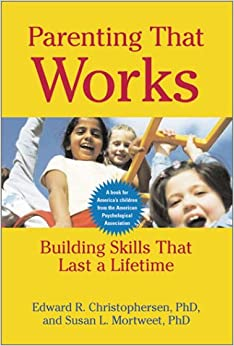 Parenting That Works: Building Skills That Last a Lifetime (LifeTools: Books for the General Public)