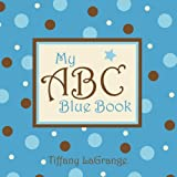 My Abc Blue Book, Tiffany Lagrange, 1934246387