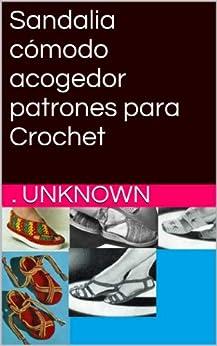 Sandalia cómodo acogedor patrones para Crochet (Spanish Edition) by
