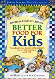 Better Food For Kids: Your Essential Guide to Nutrition for all Children from age 2 to 6