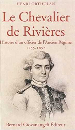 En ligne téléchargement Le Chevalier de Rivières : Histoire d'un officier de l'Ancien Régime 1755-1852 epub, pdf