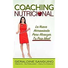 Coaching Nutricional: La Nueva Herramienta Para Alcanzar Tu Peso Ideal (Spanish Edition)