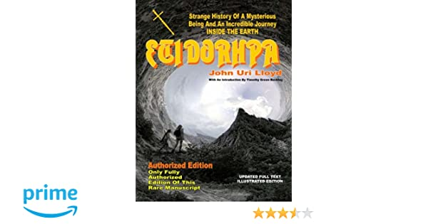 Etidorhpa: Strange History Of A Mysterious Being And An Incredible Journey INSIDE THE EARTH