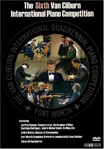 The Sixth Van Cliburn International Piano Competition by Van Cliburn