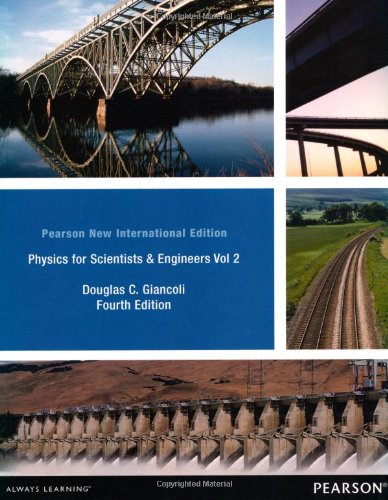 Physics for Scientists & Engineers Vol. 2 (Chs 21-35): Pearson New International Edition