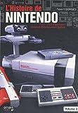 L'histoire de Nintendo : Volume 3, 1983-2003 Famicom - Nintendo Entertainment System.
