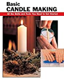 Basic Candle Making: All the Skills and Tools You
