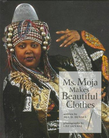 Ms. Moja Makes Beautiful Clothes (Our Neighborhood)