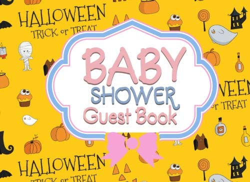 Baby Shower Guest Book: Sign In with Names, Advice, Wishes, Messages, Comments or Predictions, Keepsake, Cute Halloween Cover (Volume 21) -