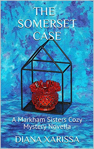 The Somerset Case (A Markham Sisters Cozy Mystery Novella Book 19) by [Xarissa, Diana]