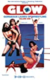 G.L.O.W. Vol. 1  (Gorgeous Ladies of Wrestling) [VHS]