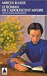 Le roman de l'adolescent myope par Eliade
