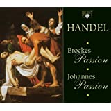 Handel:  Brockes Passion, Johannes Passion