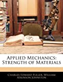 Applied Mechanics, Charles Edward Fuller and William Atkinson Johnston, 1145735746