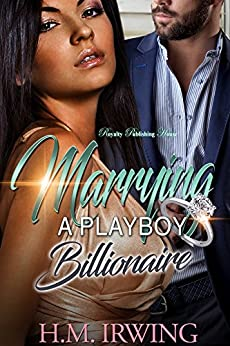 Marrying a Playboy Billionaire (English Edition) por [Irwing, H.M.]