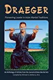 img - for Draeger: Pioneering Leader in Asian Martial Traditions book / textbook / text book