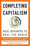 img - for Completing Capitalism: Heal Business to Heal the World book / textbook / text book
