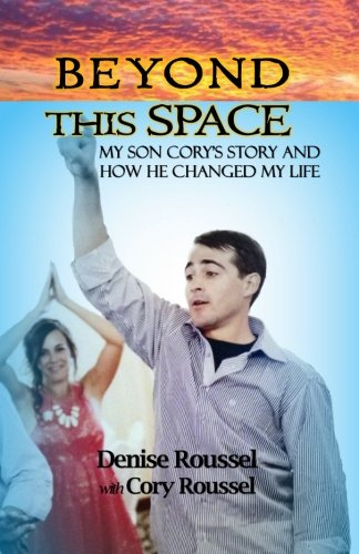 Download Beyond This Space: My Son Cory's Story and How He Changed My Life pdf